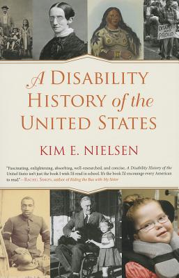 A Disability History of the United States By Nielsen, Kim E.