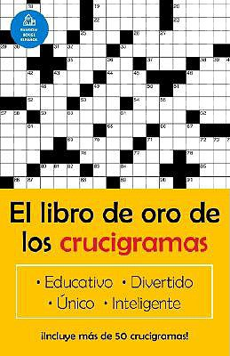 El Libro Oro De Los Crucigramas By Puzzler, Jim